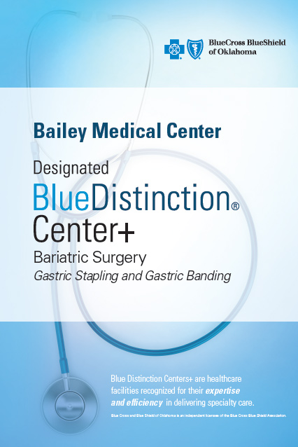 Bailey Medical Center is also recognized as a CIGNA 3 Star Bariatric  Certified Hospital for Bariatric Surgery.